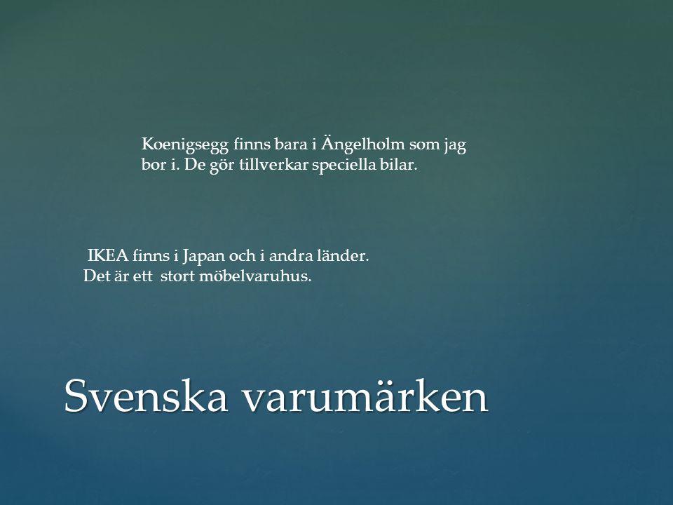 Svenska varumärken IKEA finns i Japan och i andra länder.