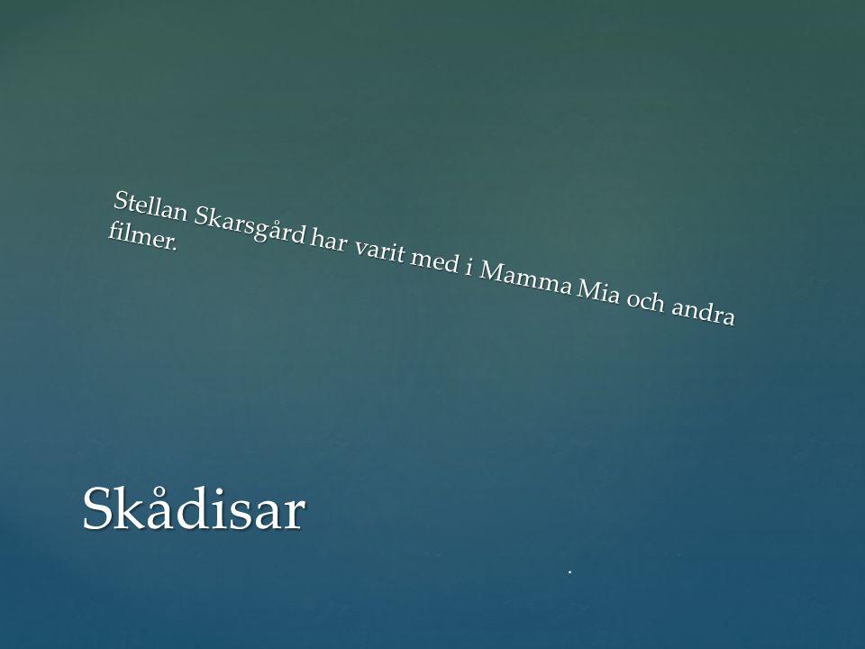 Stellan Skarsgård har varit med i Mamma Mia och andra filmer. Skådisar.