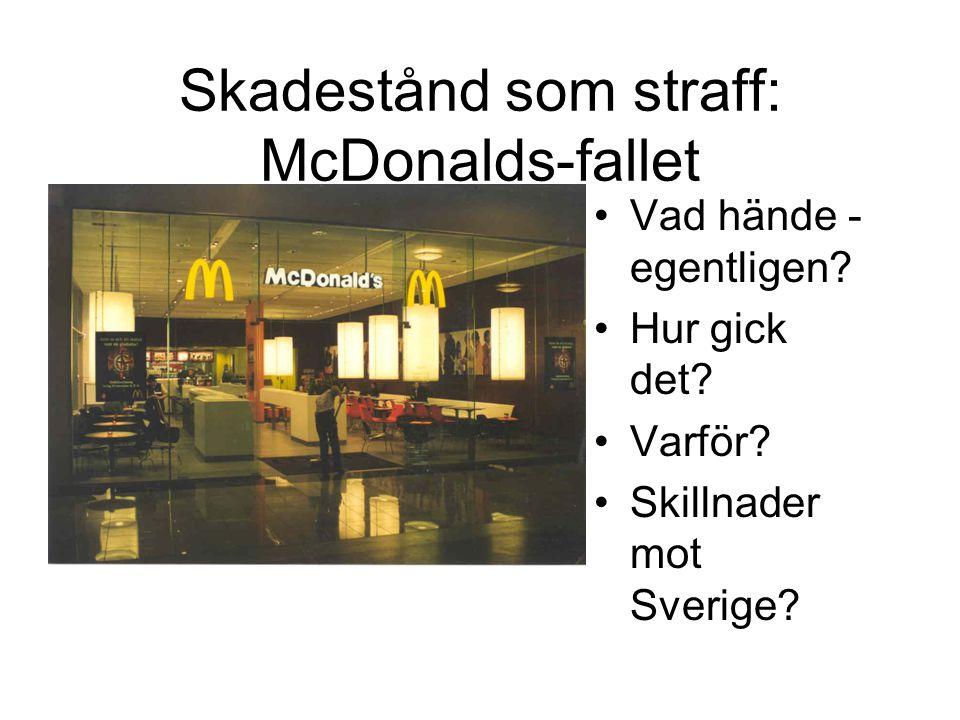 Skadestånd som straff: McDonalds-fallet •Vad hände - egentligen.