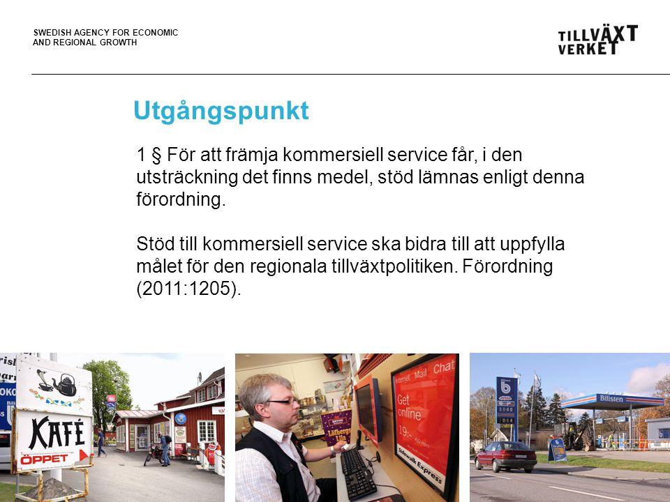 SWEDISH AGENCY FOR ECONOMIC AND REGIONAL GROWTH 2 Utgångspunkt 1 § För att främja kommersiell service får, i den utsträckning det finns medel, stöd lä