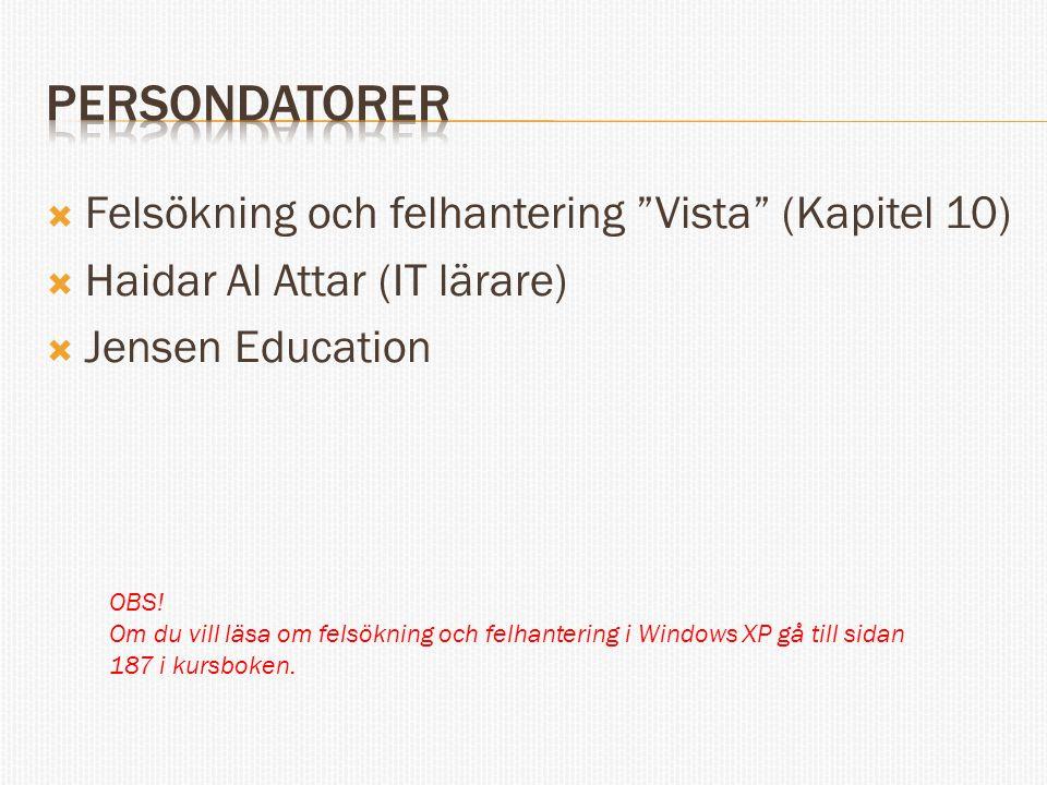  Felsökning och felhantering Vista (Kapitel 10)  Haidar Al Attar (IT lärare)  Jensen Education OBS.