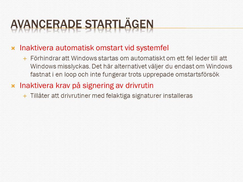  Inaktivera automatisk omstart vid systemfel  Förhindrar att Windows startas om automatiskt om ett fel leder till att Windows misslyckas.