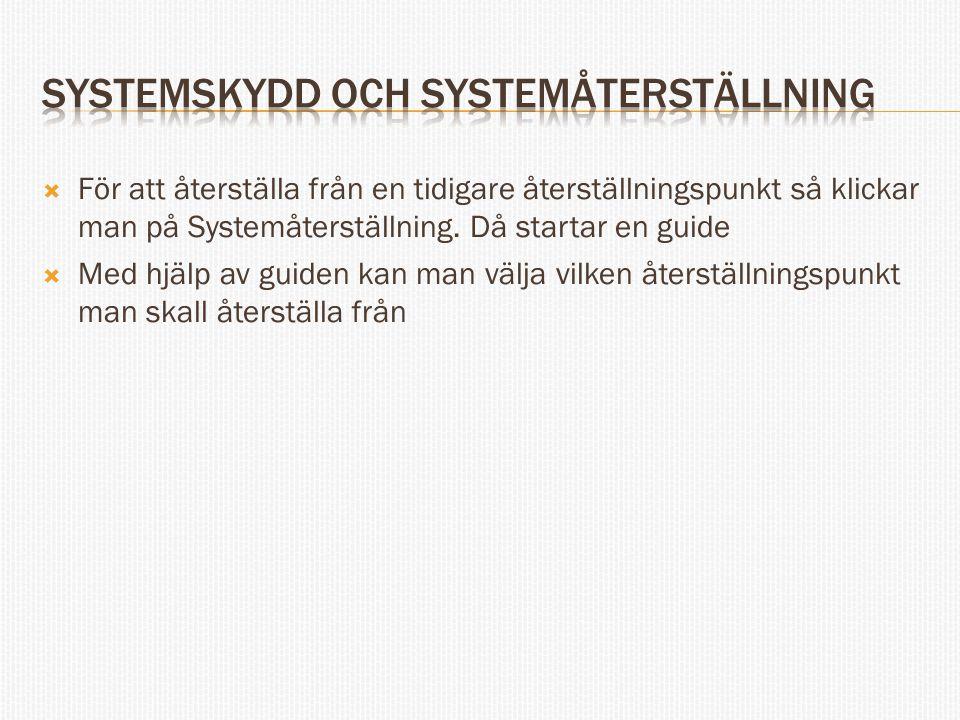 För att återställa från en tidigare återställningspunkt så klickar man på Systemåterställning.