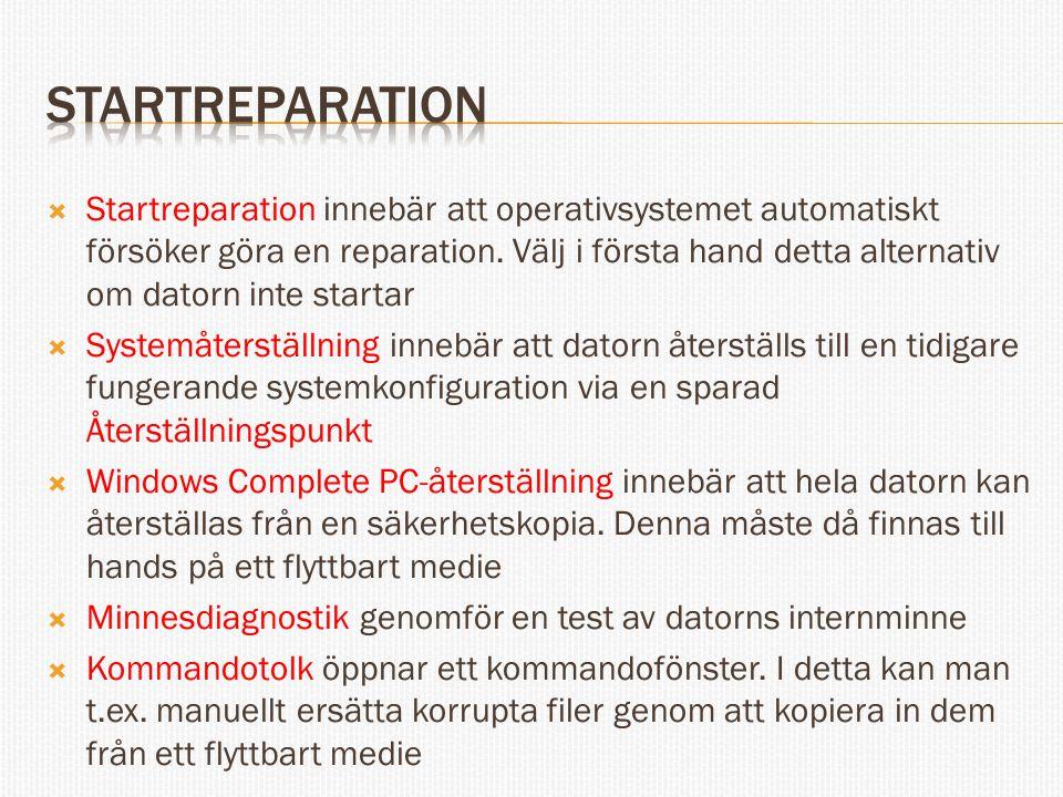  Startreparation innebär att operativsystemet automatiskt försöker göra en reparation.
