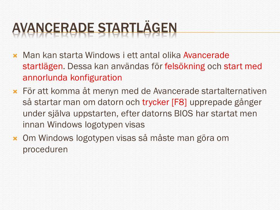  Man kan starta Windows i ett antal olika Avancerade startlägen.