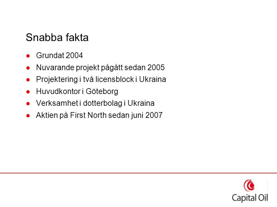 Snabba fakta ●Grundat 2004 ●Nuvarande projekt pågått sedan 2005 ●Projektering i två licensblock i Ukraina ●Huvudkontor i Göteborg ●Verksamhet i dotterbolag i Ukraina ●Aktien på First North sedan juni 2007