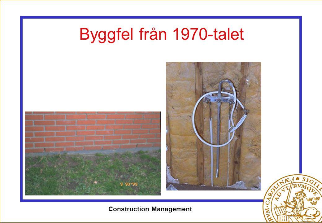 Construction Management Byggfel från 1970-talet