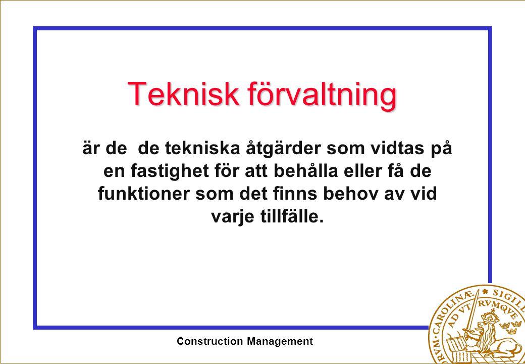 Construction Management är de de tekniska åtgärder som vidtas på en fastighet för att behålla eller få de funktioner som det finns behov av vid varje
