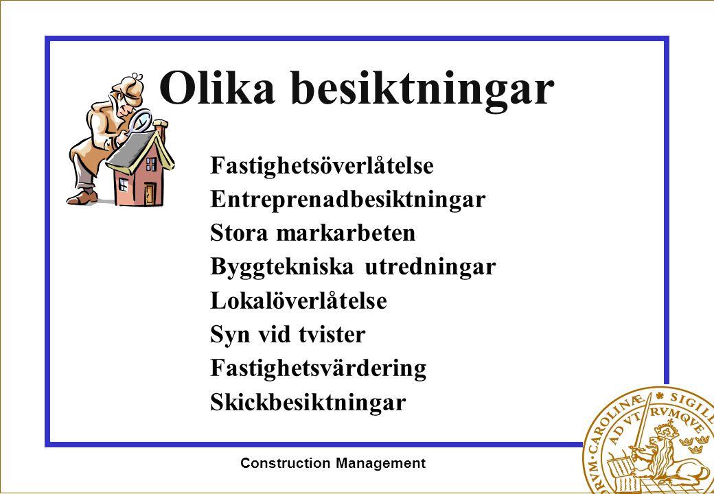 Construction Management Olika besiktningar Fastighetsöverlåtelse Entreprenadbesiktningar Stora markarbeten Byggtekniska utredningar Lokalöverlåtelse S
