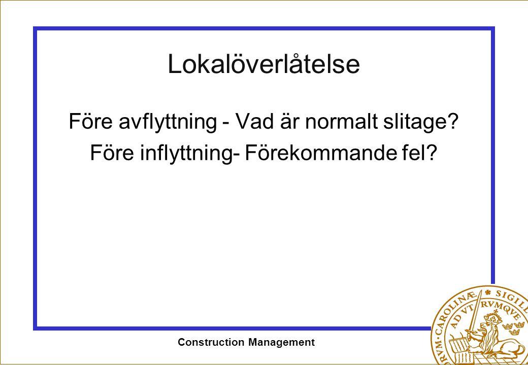 Construction Management Lokalöverlåtelse Före avflyttning - Vad är normalt slitage? Före inflyttning- Förekommande fel?