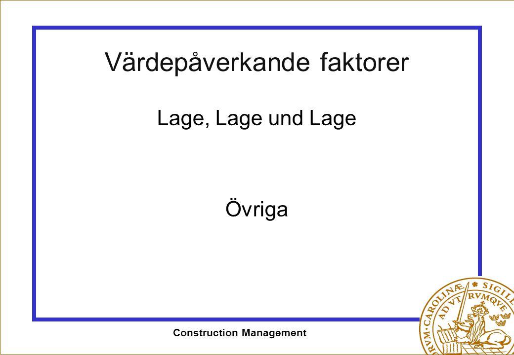 Construction Management Värdepåverkande faktorer Lage, Lage und Lage Övriga