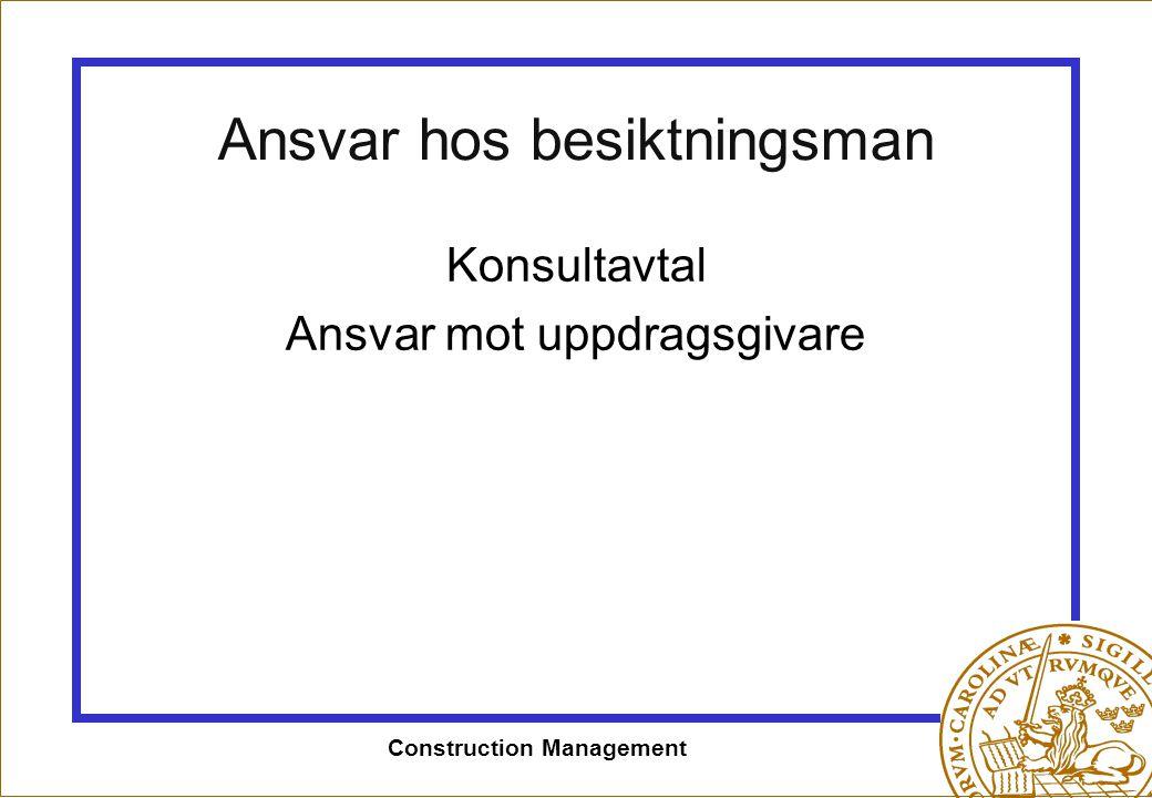 Construction Management Ansvar hos besiktningsman Konsultavtal Ansvar mot uppdragsgivare