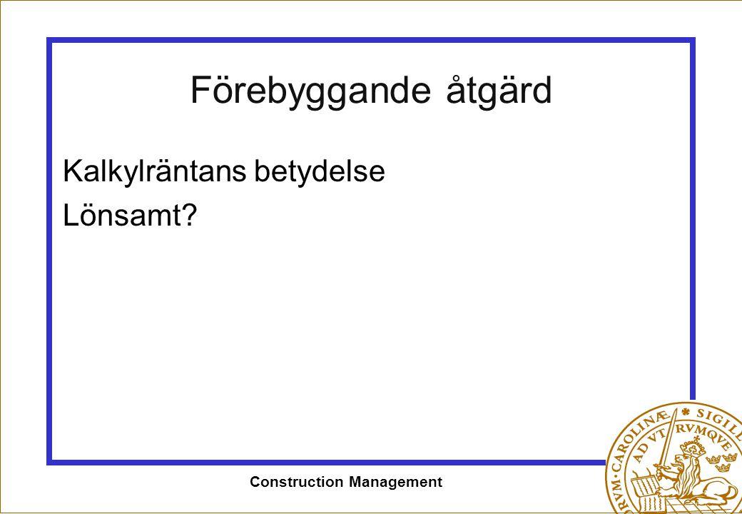 Construction Management Förebyggande åtgärd Kalkylräntans betydelse Lönsamt?