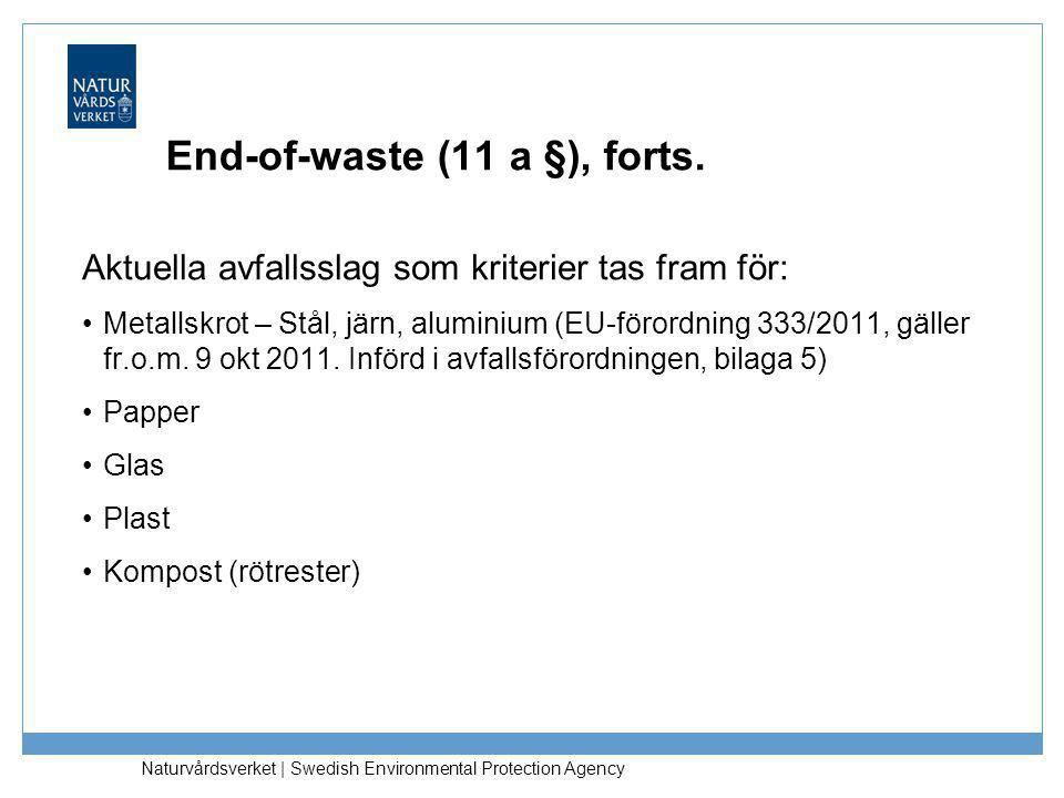 Naturvårdsverket | Swedish Environmental Protection Agency End-of-waste (11 a §), forts.