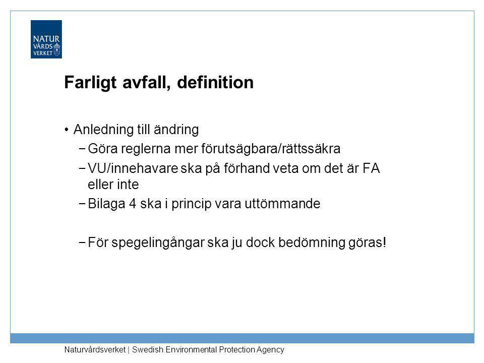 Naturvårdsverket | Swedish Environmental Protection Agency Farligt avfall, definition •Anledning till ändring −Göra reglerna mer förutsägbara/rättssäk