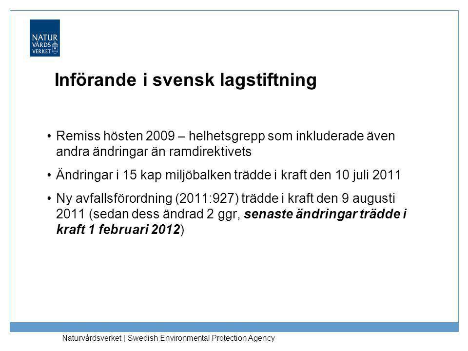Naturvårdsverket | Swedish Environmental Protection Agency Nytt i 15 kapitlet miljöbalken •Reglering av vad som är att betrakta som en biprodukt (1 §) •Möjlighet för regeringen eller den myndighet regeringen bestämmer att föreskriva när vissa avfall upphör att vara avfall (1 §) •Ett förtydligande av vad som är att betrakta som hantering av avfall (3 §) •Den kommunala skyldigheten att lämna uppgifter om innehåll i avfallsplaner (9 §)