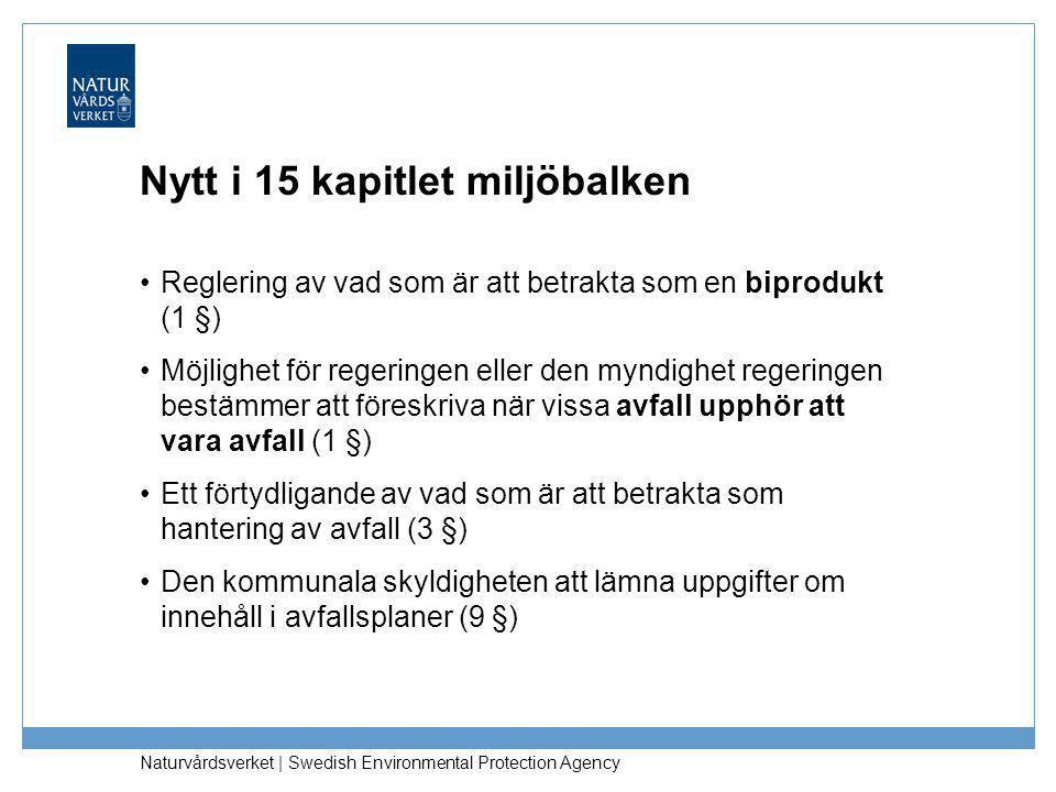 Naturvårdsverket | Swedish Environmental Protection Agency Nytt i avfallsförordningen (2011:927) •Ett antal nya definitioner •Tillämpningsområde (undantag från förordningen) •End of Waste •Transportregler, ändrade regler för anmälan resp.