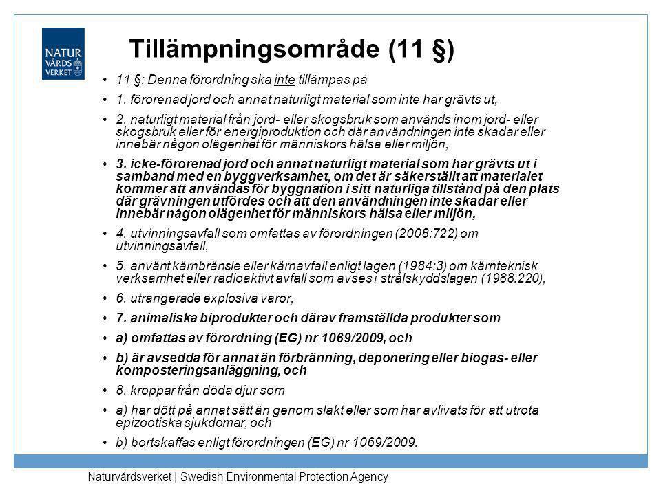 Naturvårdsverket | Swedish Environmental Protection Agency Tillämpningsområde (11 §) •11 §: Denna förordning ska inte tillämpas på •1. förorenad jord
