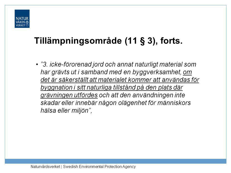 Naturvårdsverket | Swedish Environmental Protection Agency End-of-waste (11 a §) Grundvillkor för att avfall ska upphöra att vara avfall (art.