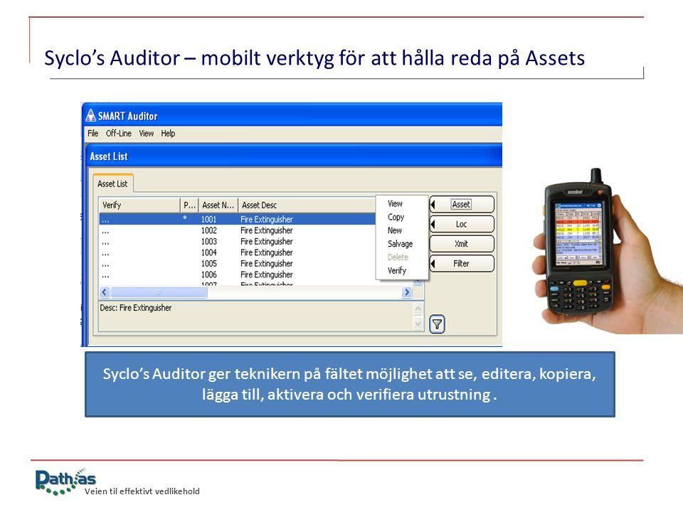 Veien til effektivt vedlikehold Syclo's Auditor ger teknikern på fältet möjlighet att se, editera, kopiera, lägga till, aktivera och verifiera utrustning.