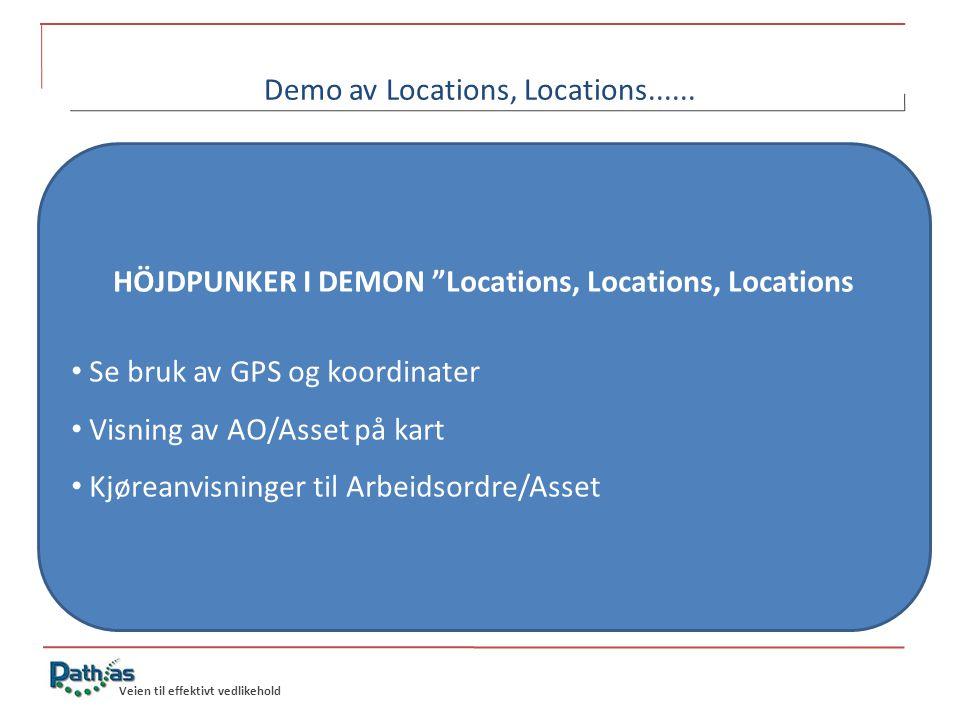 Veien til effektivt vedlikehold Demo av Locations, Locations......