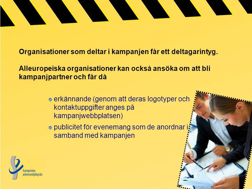 Organisationer som deltar i kampanjen får ett deltagarintyg.