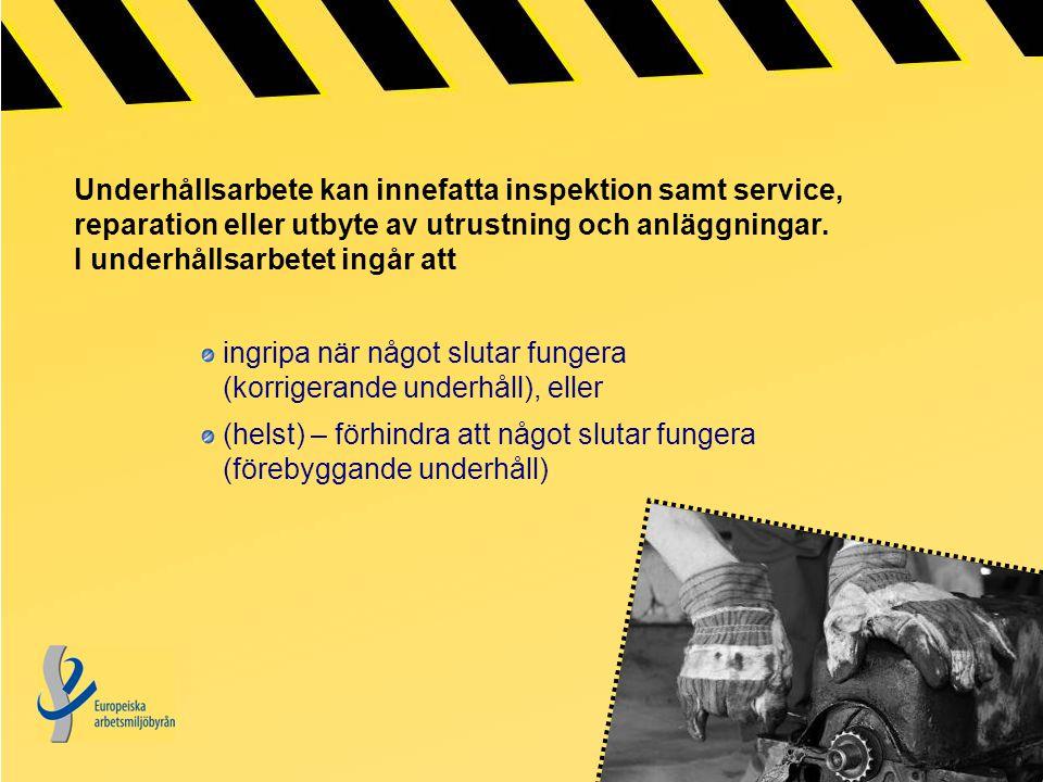 Underhållsarbete kan innefatta inspektion samt service, reparation eller utbyte av utrustning och anläggningar.