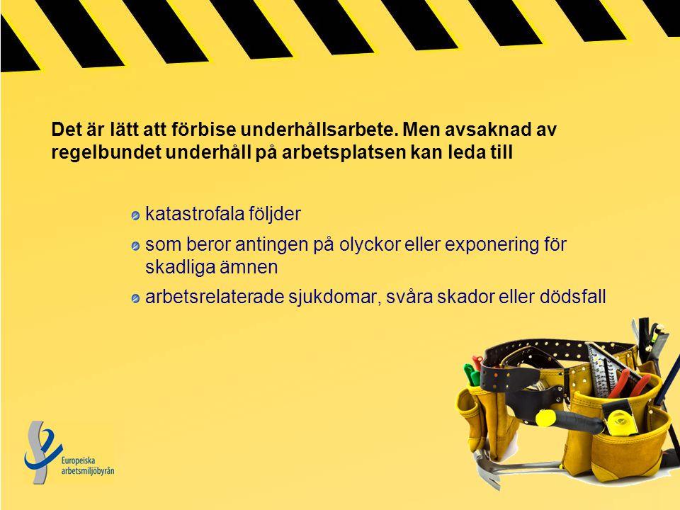 MEN: Underhållsarbetet kan också utgöra en risk i sig.