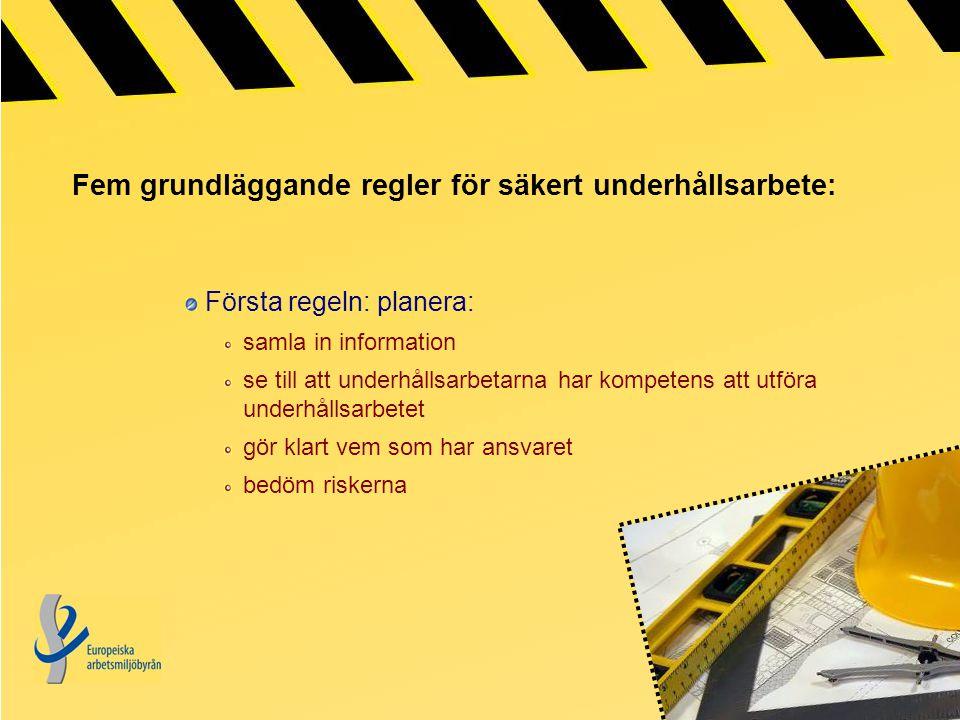 Fem grundläggande regler för säkert underhållsarbete: Andra regeln: gör området säkert: stäng av strömmen säkra maskiner avlägsna personer som inte har med underhållsarbetet att göra
