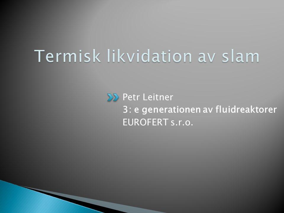 Petr Leitner 3: e generationen av fluidreaktorer EUROFERT s.r.o.