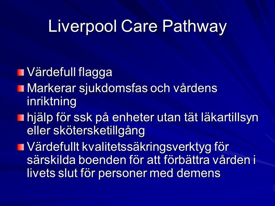 Liverpool Care Pathway Värdefull flagga Markerar sjukdomsfas och vårdens inriktning hjälp för ssk på enheter utan tät läkartillsyn eller skötersketill