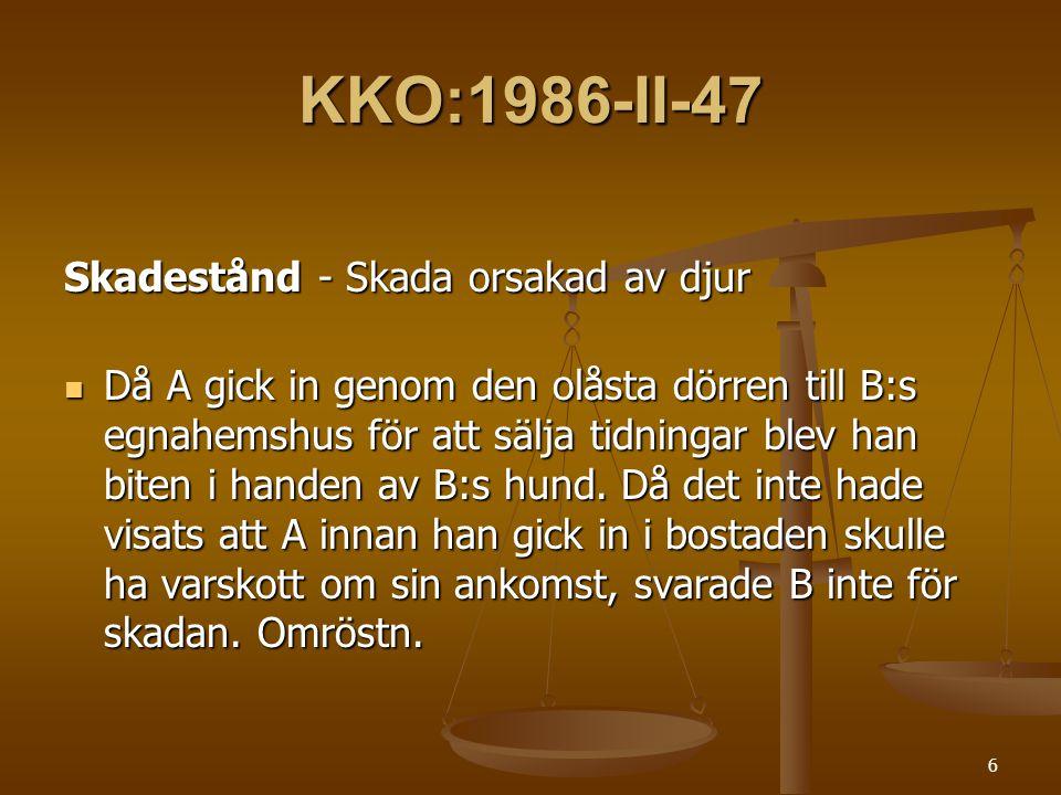 6 KKO:1986-II-47 Skadestånd - Skada orsakad av djur  Då A gick in genom den olåsta dörren till B:s egnahemshus för att sälja tidningar blev han biten i handen av B:s hund.