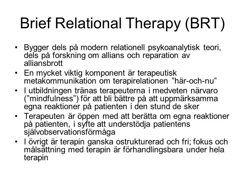 Brief Relational Therapy (BRT) •Bygger dels på modern relationell psykoanalytisk teori, dels på forskning om allians och reparation av alliansbrott •E