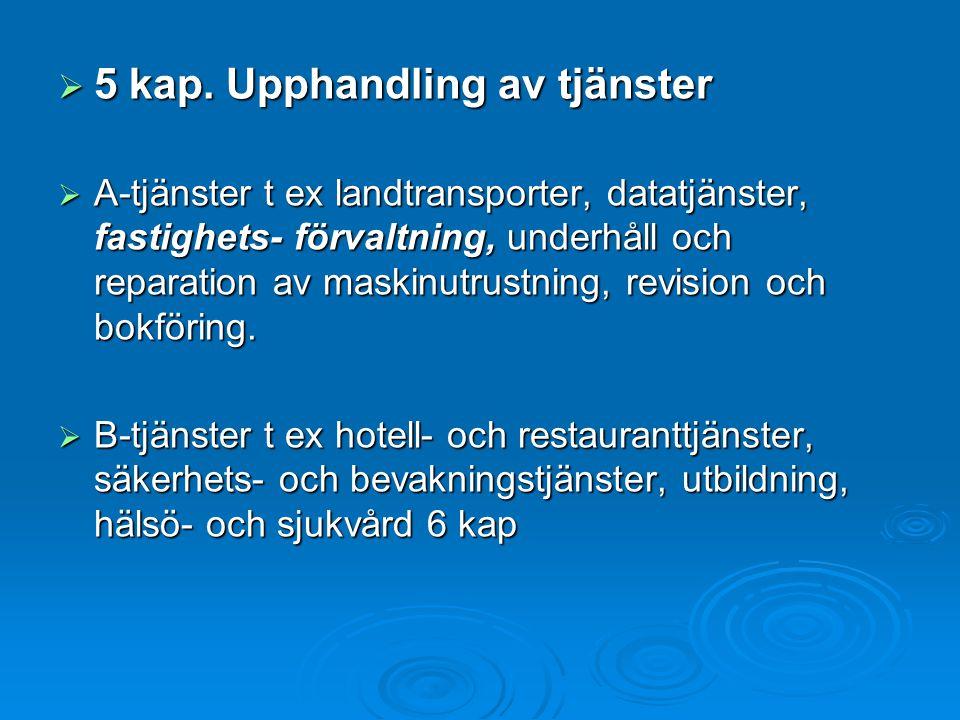  Upphandlingsförfarande över tröskelvärdena  Öppen upphandling: En upphandling där alla leverantörer som vill får lämna anbud.