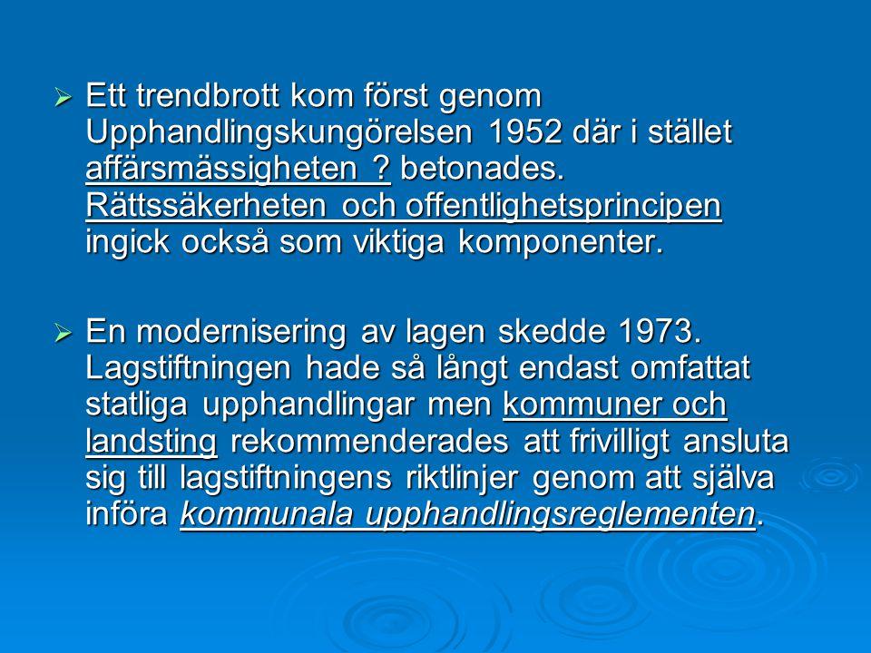  Dagens regelverk kring offentliga upphandlingar utgörs i första hand av tre olika lagar, nämligen  Lagen om offentlig upphandling LOU,  Lagen om ingripande mot otillbörligt beteende avseende offentliga upphandlingar LIU  Konkurrenslagen