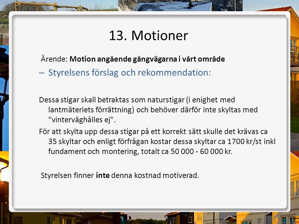 13. Motioner Ärende: Motion angående gångvägarna i vårt område – Styrelsens förslag och rekommendation: Dessa stigar skall betraktas som naturstigar (