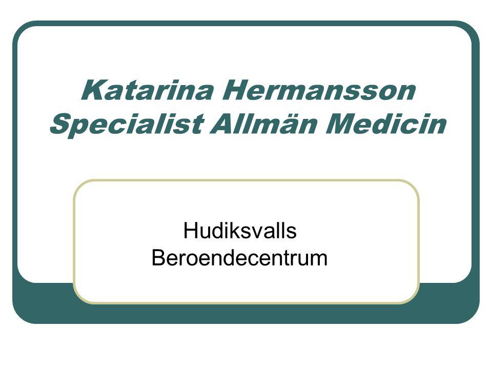 Katarina Hermansson Specialist Allmän Medicin Hudiksvalls Beroendecentrum