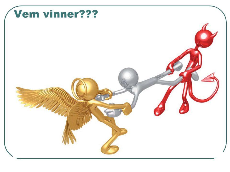 Vem vinner???