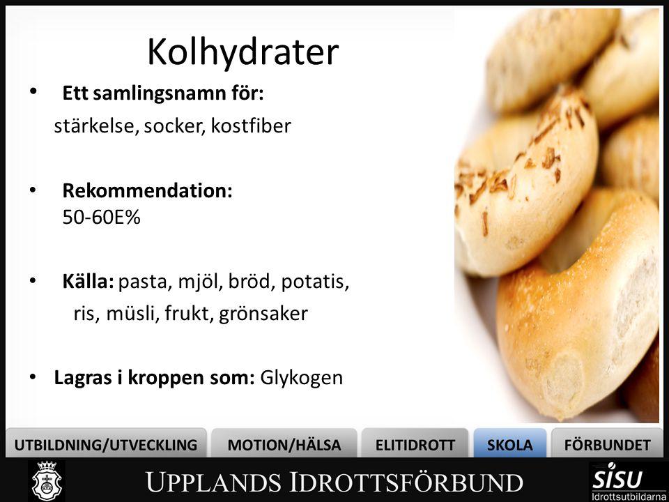 Kolhydrater • Ett samlingsnamn för: stärkelse, socker, kostfiber • Rekommendation: 50-60E% • Källa: pasta, mjöl, bröd, potatis, ris, müsli, frukt, grö