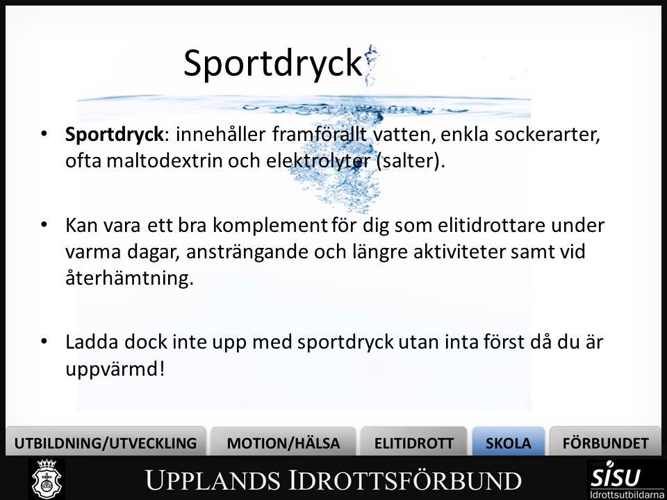 Sportdryck • Sportdryck: innehåller framförallt vatten, enkla sockerarter, ofta maltodextrin och elektrolyter (salter). • Kan vara ett bra komplement