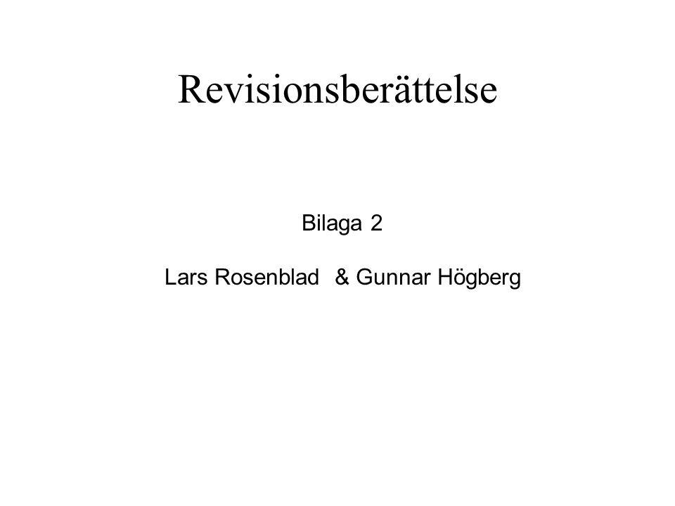 Revisionsberättelse Bilaga 2 Lars Rosenblad & Gunnar Högberg