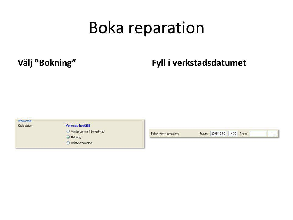 """Välj """"Bokning""""Fyll i verkstadsdatumet"""