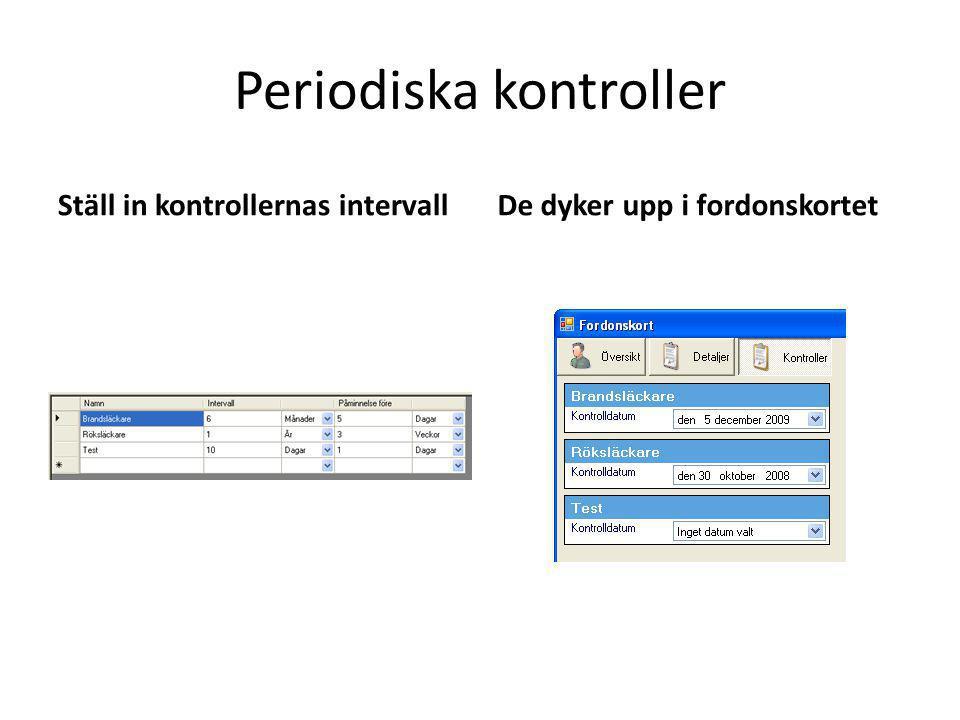 Periodiska kontroller Ställ in kontrollernas intervallDe dyker upp i fordonskortet