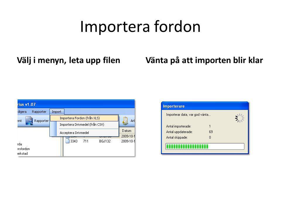 Importera fordon Välj i menyn, leta upp filenVänta på att importen blir klar