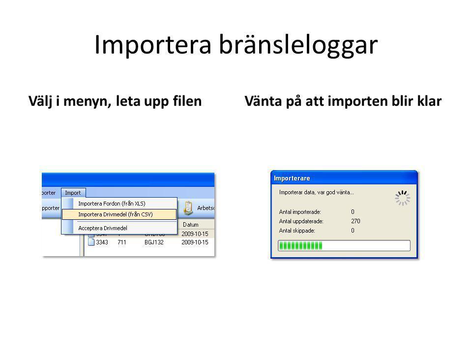 Importera bränsleloggar Välj i menyn, leta upp filenVänta på att importen blir klar