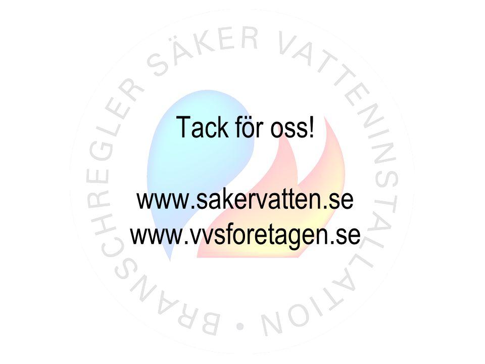 Tack för oss! www.sakervatten.se www.vvsforetagen.se