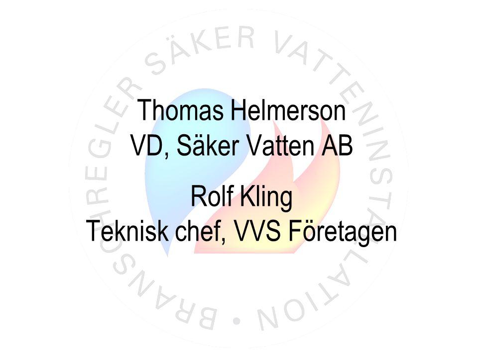 Thomas Helmerson VD, Säker Vatten AB Rolf Kling Teknisk chef, VVS Företagen