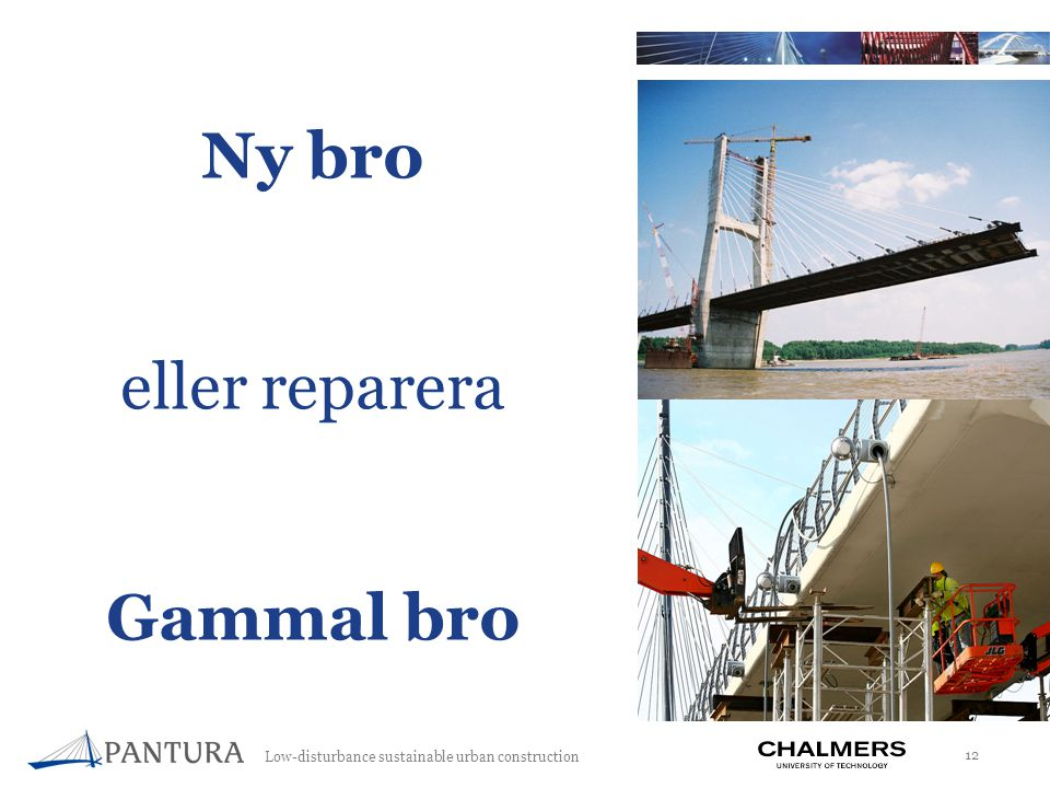 Low-disturbance sustainable urban construction 12 Ny bro eller reparera Gammal bro