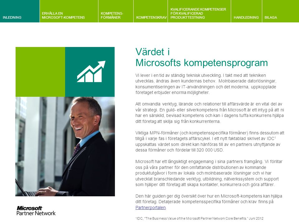 INLEDNING ERHÅLLA EN MICROSOFT-KOMPETENS KOMPETENS- FÖRMÅNERKOMPETENSKRAV KVALIFICERANDE KOMPETENSER FÖR KVALIFICERAD PRODUKTTESTNINGHANDLEDNINGBILAGA Information om kvalificeringskrav Gemensam information om krav relaterade till Microsoft och partnerplan Information om företagsutvärderingar Information om krav på kundreferenser Kravrelaterad information Huvudprodukter och relaterad kompetens Förändringar i kompetensstrukturen Information om krav på kundreferenser Kundreferenser krävs både för silver- och guldkompetenser.
