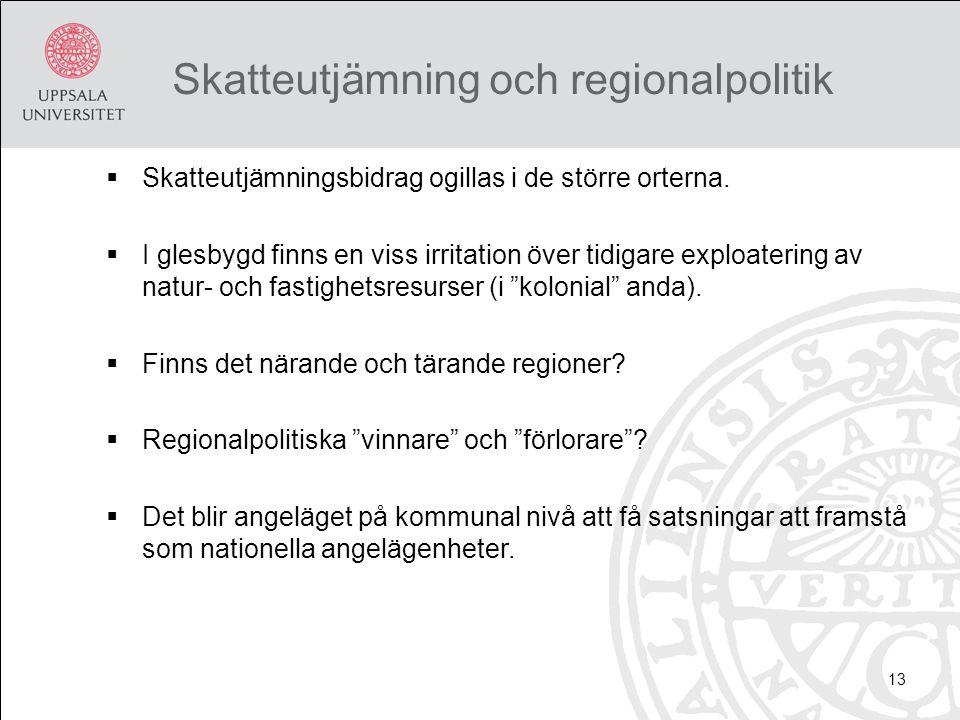 Skatteutjämning och regionalpolitik  Skatteutjämningsbidrag ogillas i de större orterna.